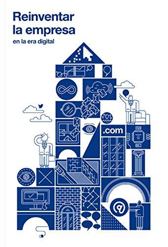 Reinventar La Empresa En La Era Digital