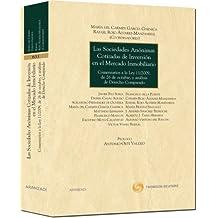 Las Sociedades Anónimas Cotizadas de Inversión en el Mercado Inmobiliario - Comentarios a la Ley 11/2009, de 26 de octubre, y análisis de Derecho Comparado (Gran Tratado)