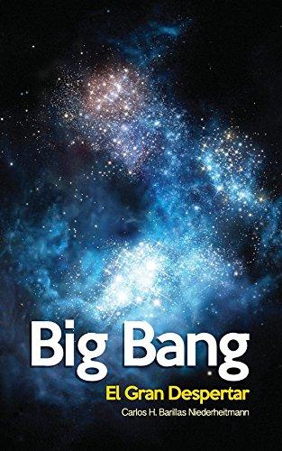 big bang: el gran despertar por Carlos H Niederheitmann