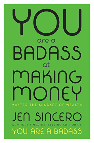 You Are a Badass at Making Money: Master the Mindset of Wealth (Making Money Online)