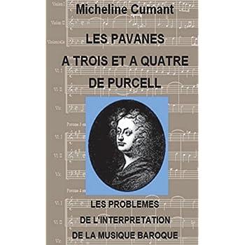 Les Pavanes a trois et a quatre et les problemes de l'interpretation de la musique baroque