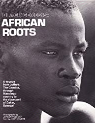 Black Genesis: African Roots : A Voyage from Juffure, the Gambia, Through Mandingo Country to the Slave Port of Dakar, Senegal by Jurgen Vollmer (1980-08-01)