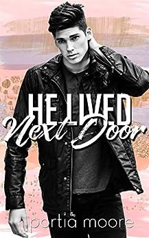 He Lived Next Door (English Edition) di [Moore, Portia]