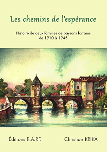 Livres gratuits Les chemins de l'espérance: Histoire de deux familles de paysans lorrains de 1910 à 1945 epub pdf