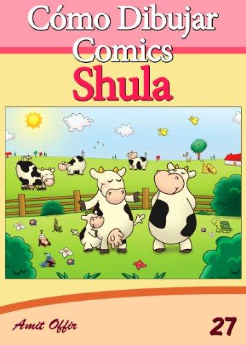 Cómo Dibujar Comics: Shula (Libros de Dibujo nº 27) por amit offir