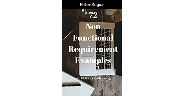 72 Non-Functional Requirement Examples: with FURPS+