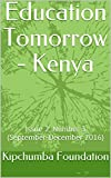 Education Tomorrow - Kenya: Issue 2, Number 3 (September-December 2016) (English Edition)
