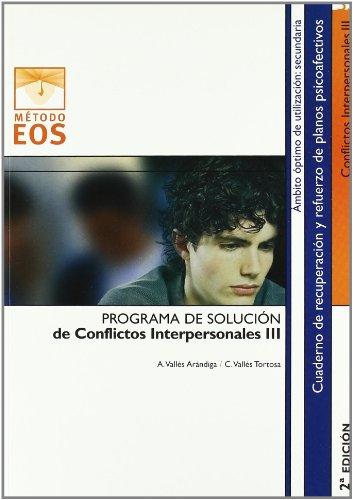 Programa de Solución de Conflictos Interpersonales III (Método EOS) por Antonio Vallés Arándiga