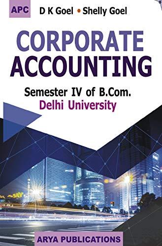 Corporate Accounting B.Com Sem IV (Delhi University)