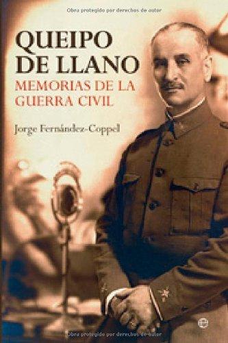 Queipo de llano - memorias de la Guerra civil por Gonzalo Queipo De Llano