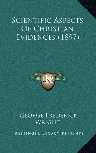 Scientific Aspects of Christian Evidences (1897)