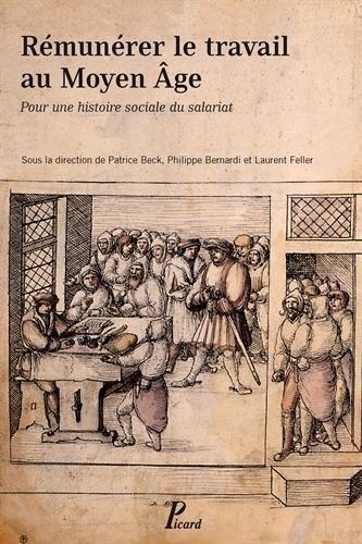 Rmunrer le travail au Moyen Age : Pour une histoire sociale du salariat