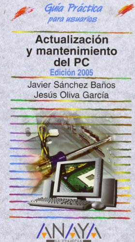 Actualizacion y mantenimiento del PC 2005 / Updating And Maintaining Your PC 2005
