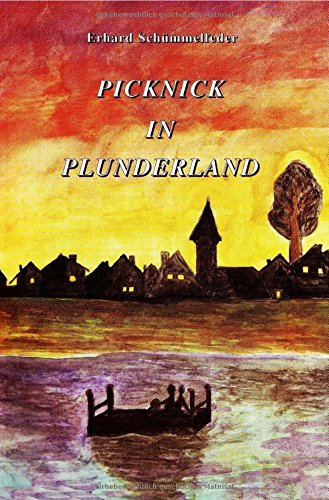 Picknick in Plunderland: Ein Roman für Leser ab 108 Jahren