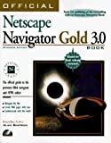 Official Netscape Navigator Gold 3.0 Book, Windows Edition: The Official Guide to the Premiere Web Navigator and Html Editor by Simpson, Alan (1996) Taschenbuch