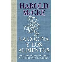 La cocina y los alimentos : enciclopedia de la ciencia y la cultura de la comida (DEBATE, Band 18036)