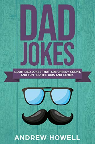 t Are Cheesy, Corny, And Fun For The Kids and Family (Dad Jokes For Kids, Band 1) ()