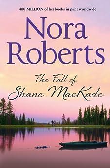 The Fall Of Shane MacKade (The MacKade Brothers Book 4) von [Roberts, Nora]
