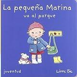 La peque??a Marina va al parque by Linne Bie (2012-10-01)