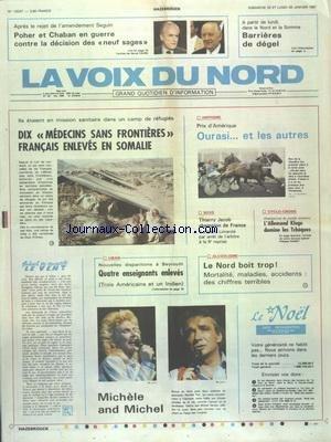 VOIX DU NORD (LA) [No 13237] du 25/01/1987 - 10 MEDECINS SANS FRONTIERES FRANCAIS ENLEVES EN SOMALIE - LES SPORTS - HIPPISME - BOXE AVEC JACOB - CYCLO-CROSS - LIBAN - 4 ENSEIGNANTS ENLEVES - ALCOOLISME - LE NORD BOIT TROP - MICHELE TORR ET MICHEL SARDOU - POHER ET CHABAN EN GUERRE CONTRE LA DECISION DES 9 SAGES - DANS LE NORD ET LA SOMME - BARRIERES DE DEGEL par Collectif