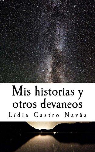 Mis historias y otros devaneos por Lídia Castro Navàs