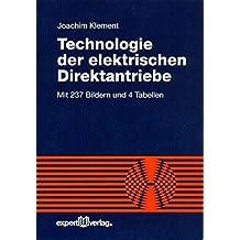 Technologie der elektrischen Direktantriebe (Reihe Technik)