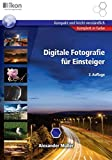 Digitale Fotografie für Einsteiger (ikon Digitale Fotografie Training)