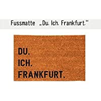DU. ICH. FRANKFURT. Fußmatte Türmatte Kokos 40 x 60 cm Schmutzfangmatte Fußabtreter Geschenk Geburtstag Ostern Umzug