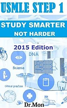 Dr. Mon - USMLE Step 1: Study Smarter, Not Harder for An Amazing USMLE Step 1 Score