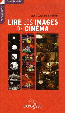 Lire les images de cinéma par Laurent Jullier