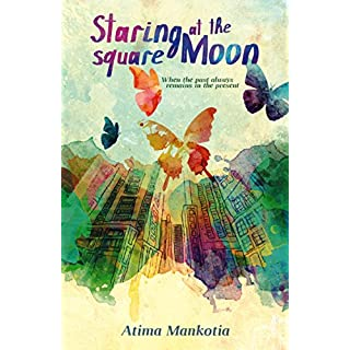 Staring at the Square Moon: When the Past Always Remains in the Present (English Edition)