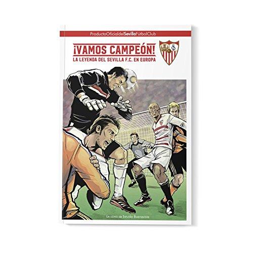 ¡Vamos Campeón! La Leyenda del Sevilla F.C. en Europa