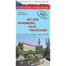 Mit dem Wohnmobil nach Tschechien (Womo-Reihe)