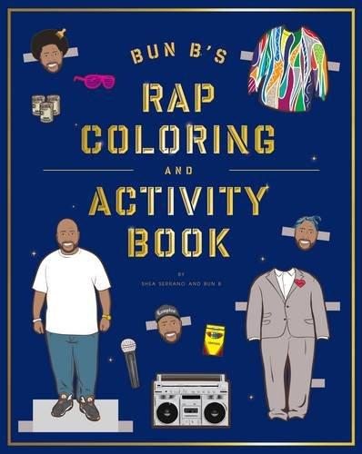 Bun B's Rap Coloring & Activity Book par Shea Serrano