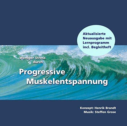 Weniger Stress durch Progressive Muskelentspannung (CD Neuausgabe mit Begleitheft). Eine leicht zu erlernende Entspannungstechnik mit...