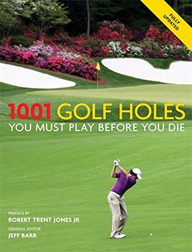 1001 Golf Holes You Must Play Before You Die by Jeff Barr (2012-10-01) par Jeff Barr