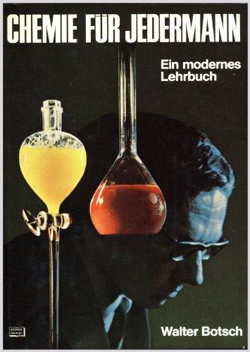 Chemie für Jedermann: Ein modernes Lehrbuch mit 83 Abbildungen im Text sowie 37 Fotos auf 20 Tafeln (Vor Kleidung Angst)