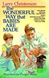 The Wonderful Way That Babies Are Made by Larry Christenson (1982-08-02)