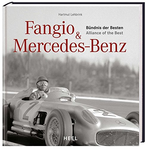 Fangio & Mercedes-Benz: Bündnis der Besten / Alliance of the Best por Hartmut Lehbrink