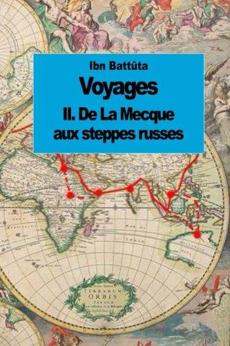 Voyages: De La Mecque aux steppes russes (tome 2)