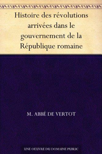Couverture du livre Histoire des révolutions arrivées dans le gouvernement de la République romaine