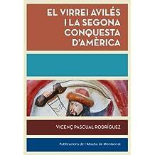 El Virrei Avilés I La Segona Conquesta D'Amèrica (Biblioteca Serra d'Or)