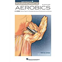 Harmonica Aerobics: A 42-Week Workout Program for Developing, Improving, and Maintaining Harmonica Technique: For All Levels: From Beginning to Advanced