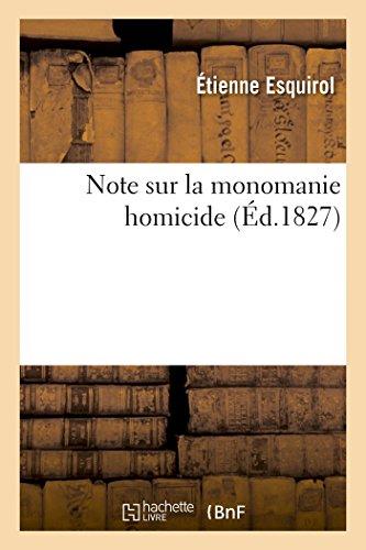 Note sur la monomanie homicide (Sciences) por Etienne Esquirol