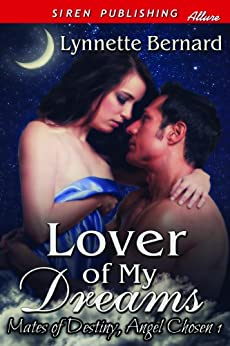Lover of My Dreams [Mates of Destiny, Angel Chosen 1] (Siren Publishing Allure) by [Bernard, Lynnette]