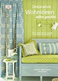 Dekorative Wohnideen selbst genäht: 50 Anleitungen für Vorhänge, Kissen und Accessoires