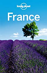 France: Country Guide (LONELY PLANET FRANCE)