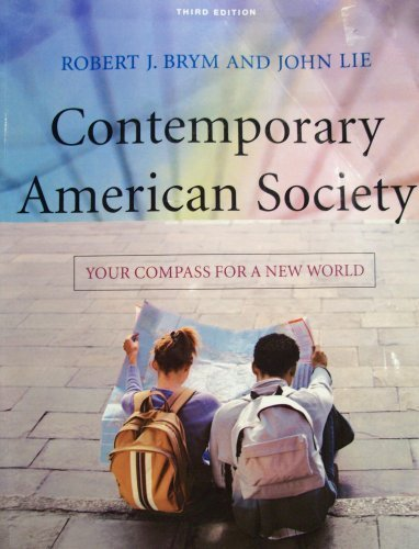 Contemporary American Society: Your Compass For a New World by Robert J. Brym (2008-08-01)