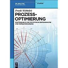 Prozessoptimierung: Einführung in die Statistische Datenanalyse und Versuchsplanung