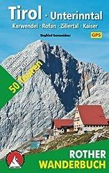 Tirol - Unterinntal: Karwendel - Rofan - Zillertal - Kaiser. 50 Touren. Mit GPS-Tracks (Rother Wanderbuch)
